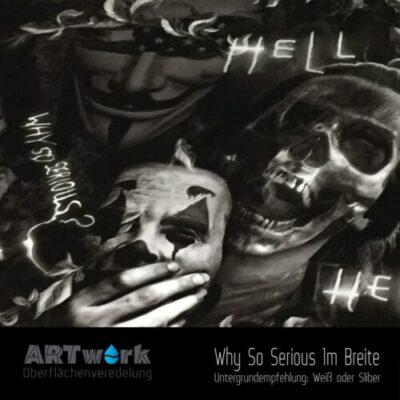 ARTwork, Wassertransferdruck, Folie Why so Serious, 1m Breite